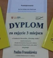"""III miejsce Pauliny Frasunkiewicz w Konkursie Literackim dla Młodzieży ,, Chrońmy siebie"""""""
